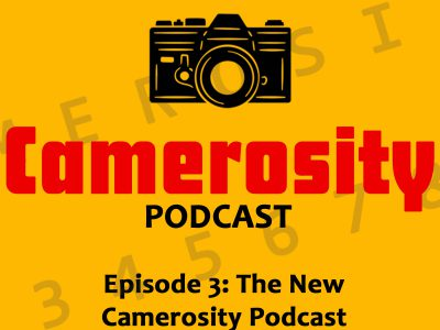 Episode 3: The New Camerosity Podcast